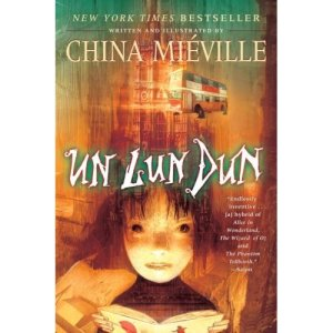 Un Lun Dun - Written and Illustrated by China Mieville